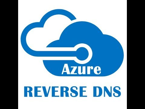 How to setup Reverse DNS for a Public IP Address in Azure