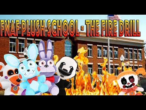FNAF Plush School Episode 7: The Fire Drill