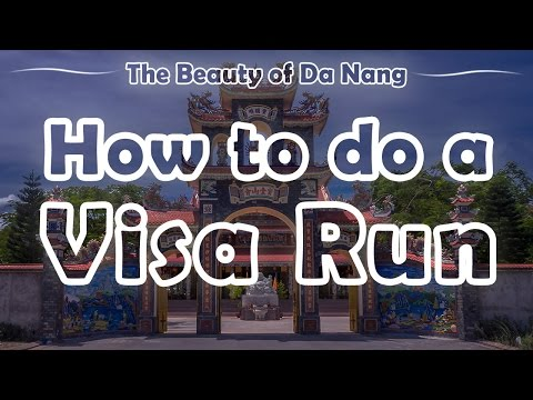 Visa run from Da Nang – The best and cheapest solutions