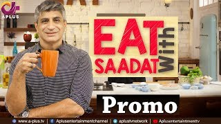 Eat with Saadat - Monday to Thursday at 5:00pm on Aplus