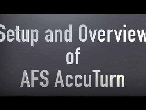AFS AccuTurn: Setup and Overview