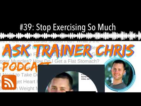#39: Stop Exercising So Much