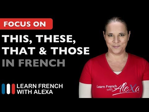 How to say THIS, THAT, THESE & THOSE in French