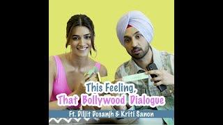 This Feeling, That Bollywood Dialogue Ft.  Diljit Dosanjh & Kriti Sanon   MissMalini
