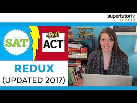 ACT vs SAT Redux: Which test should you take? UPDATED for 2017
