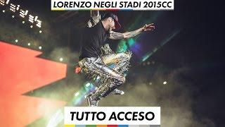Lorenzo negli stadi 2015 - Tutto Acceso