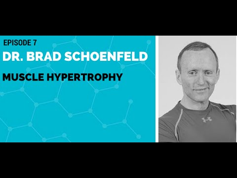 Dr. Brad Schoenfeld: Muscle Hypertrophy