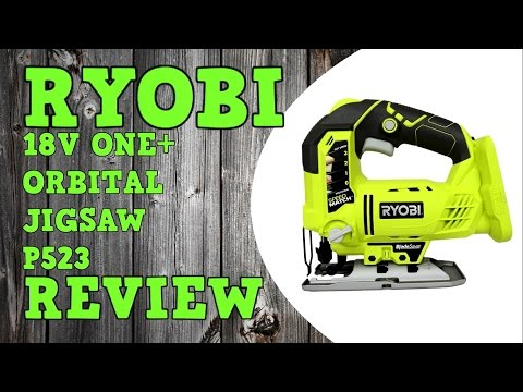 Ryobi 18V One + Orbital Jigsaw P523 R18JS-0 Review
