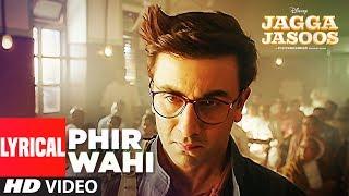 Jagga Jasoos: Phir Wahi Video Song With Lyrics   Ranbir, Katrina   Pritam, Arijit   Amitabh B