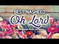 Best Islamic Song Nasheed Oh Lord By Abdullah Rolle I Englis