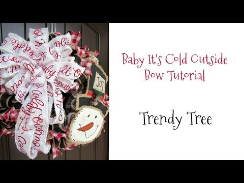 2017 Baby It's Cold Outside Bow Tutorial