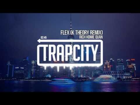 Rich Homie Quan - Flex (K Theory Remix)