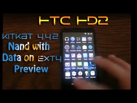 HTC HD2 Android 4.4.2 Kitkat Preview Nand with Data on Ext 4