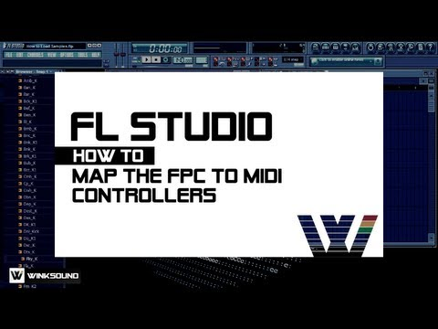 FL Studio: How To Map The FPC To MIDI Controllers | WinkSound