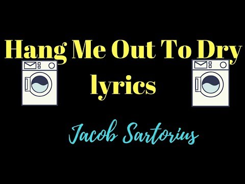 Jacob Sartorius - Hang Me Out To Dry lyrics