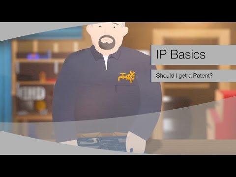 IP BASICS: Should I get a patent?