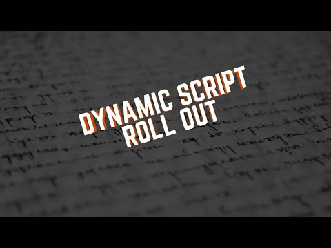 Dynamic Script Roll Out