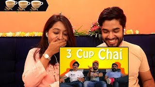 INDIANS react to 3 Cup chai by BEKAAR FILMS