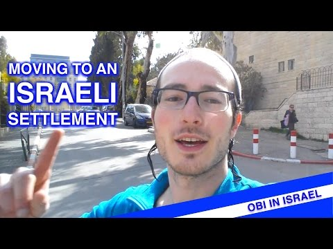 MOVING TO AN ISRAELI SETTLEMENT!