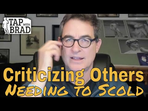 Criticizing Others - Needing to Scold - Tapping with Brad Yates
