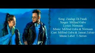ZINDAGI DI PAUDI Full Song With Lyrics ▪ Millind Gaba Ft. Jannat Zubair Rahmani ▪ Nirmaan