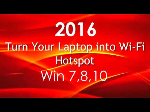 Turn Laptop in to free Wifi Internet Hotspot Windows 7 8 and 10
