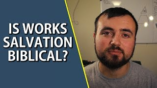 Is Works Salvation Biblical? | Holiness Preaching and Sermons