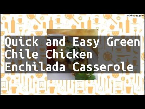 Recipe Quick and Easy Green Chile Chicken Enchilada Casserole