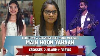 Main Hoon Yahaan - Blessina D