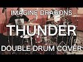 Imagine Dragons - Thunder (Drum Cover) - Double Drummer