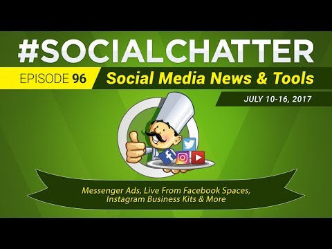 Social Media Marketing Talk Show 96 - Messenger Ads, Live from Facebook Spaces and Instagram Kits