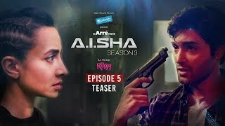 A.I.SHA Season 3 | Episode 5 Teaser | Episode 5 LIVE NOW on Arré and MX Player