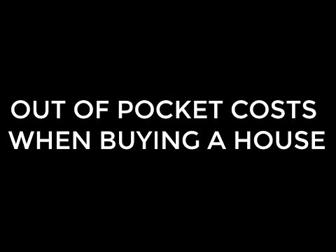 Out of Pocket Costs When Buying a House