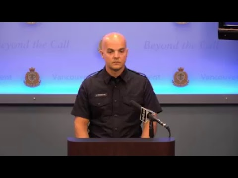 Vancouver Police Press Conference: Vancouver Police are continuing their investigation into a tar...