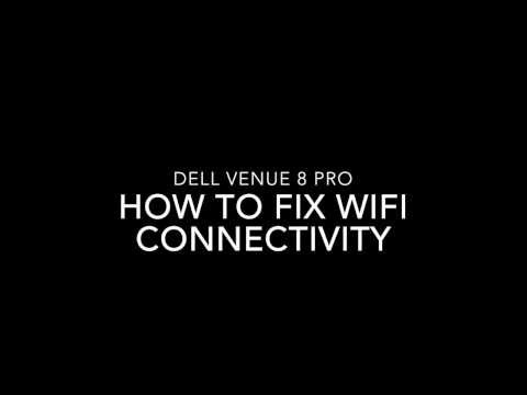 Dell Venue 8 Pro - Fix WIFI Connectivity