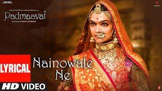 Padmaavat: Nainowale Ne Lyrical Video Song | Deepika Padukone | Shahid Kapoor | Ranveer Singh