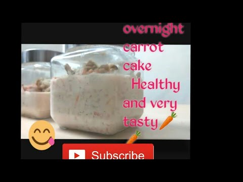 How to make carrot cake(overnight carrot oats). Made easy