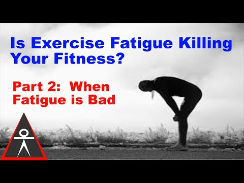 Does Exercise Fatigue Help or Hurt? prt 2