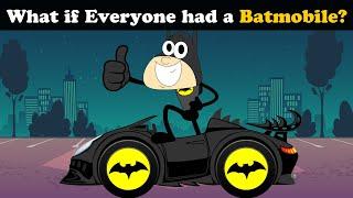What if Everyone had a Batmobile? + more videos | #aumsum #kids #science #education #whatif