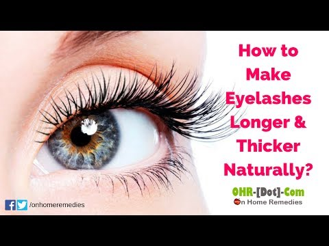 How to Make Eyelashes Longer and Thicker Naturally