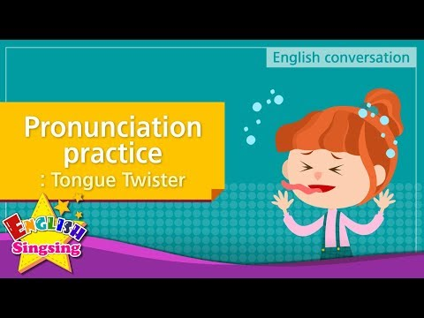 12. Pronunciation practice: Tongue Twister (English Dialogue)