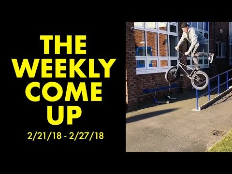 *The Best BMX Street Clips* The Weekly Come Up 7