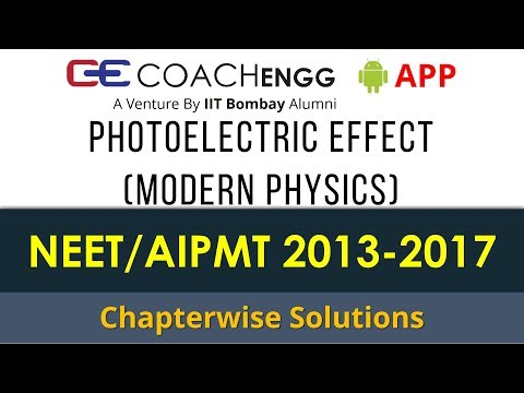 NEET Problems   Photoelectric Effect (Part 1) (Modern Physics) 2013 to 2017 Chapterwise Solutions