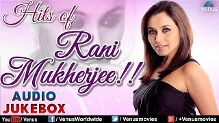 Hits of Rani Mukherjee !! ~ Bollywood Romantic Songs || Audio Jukebox
