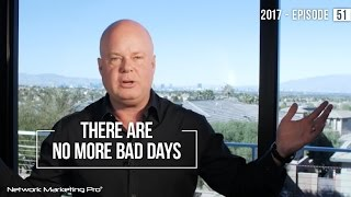 There Are No More Bad Days - 2017 - Episode 51