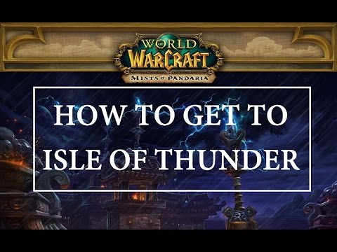 How To Get To Isle of Thunder - World of Warcraft (Mists of Pandaria)