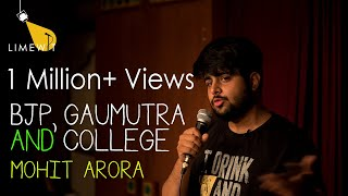 BJP, Gaumutra and College - Stand up Comedy by Mohit Arora - LIMEWIT Live