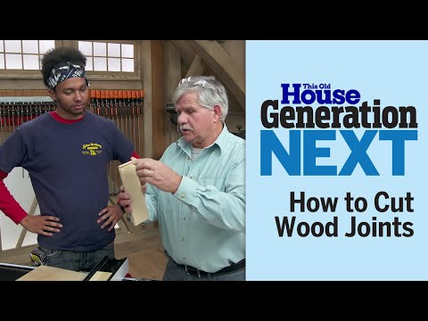 Generation Next | How to Cut Wood Joints
