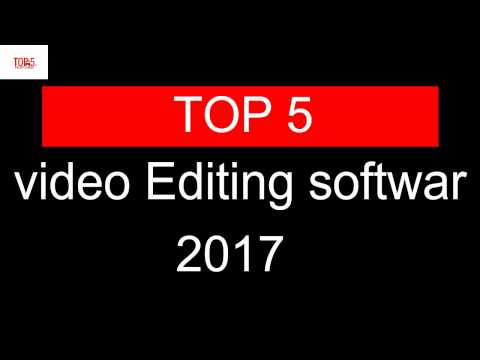 TOP 5 video editing software in 2017 /windows and mac //// [ world best video editing software ]