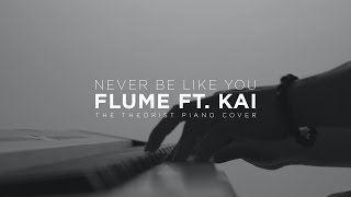 Flume ft. Kai - Never Be Like You | The Theorist Piano Cover